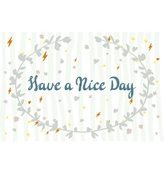 Postcard with text have a nice day Have a nice day vector image