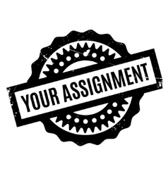 Your assignment rubber stamp vector