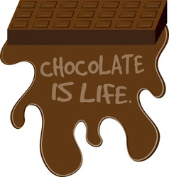 Chocolate Is Life vector image