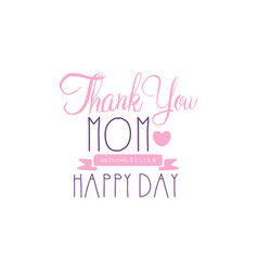 thank you mom happy day logo original design vector image vector image
