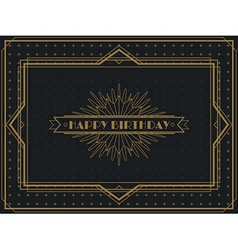 Vintage Art Deco Happy Birthday card frame design vector image