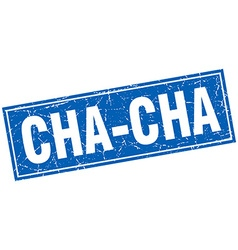 Cha-cha blue square grunge stamp on white vector