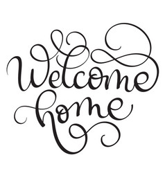 Welcome home vintage text calligraphy vector