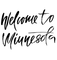 Welcome to minnesota modern dry brush lettering vector