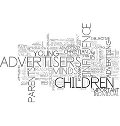 Advertisers and our children text word cloud vector