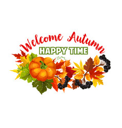 autumn time fall harvest greeting poster vector image vector image