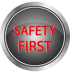 Safety first icon internet button on white vector