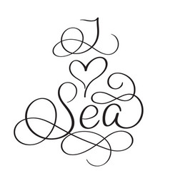I love sea text on white background hand drawn vector