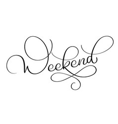 Weekend text on white background hand drawn vector