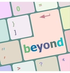 Beyond button on keyboard key with soft focus vector