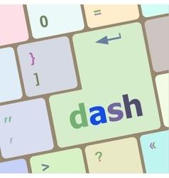Dash word on keyboard key notebook computer vector