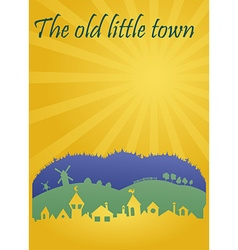 The old little town vector image vector image