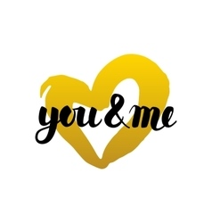 You and me handwritten lettering vector