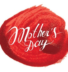 mothers day hand lettering vector image vector image