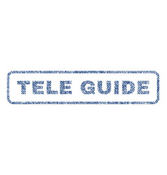 Tele guide textile stamp vector