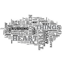 Advice for a broken heart heals like magic text vector