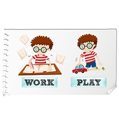 Opposite adjectives with boy working and playing vector image vector image