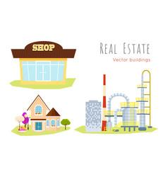 Real estate buildings shop house factory vector