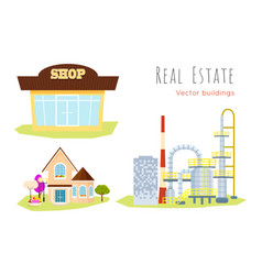 Real estate buildings shop house factory vector