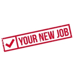 Your new job rubber stamp vector