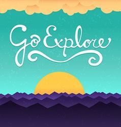 Go explore poster vector