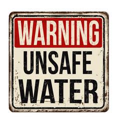 Warning unsafe water vintage rusty metal sign vector