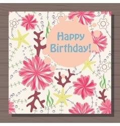 Birthday card with marine flowers vintage on vector image