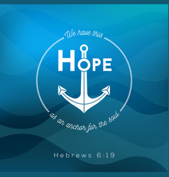 Bible quote from hebrews on ocean theme background vector