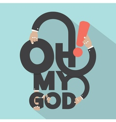 Oh my god typography design vector