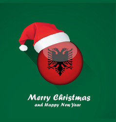 Flag of albania merry christmas and happy new vector