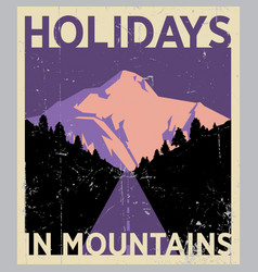 holidays in mountains poster vector image