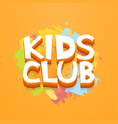 kids club fun letters in abstract colorful paint vector image