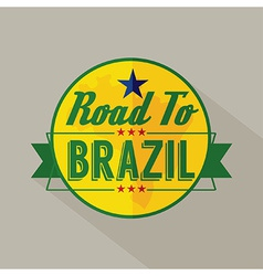 Road to Brazil Label vector image