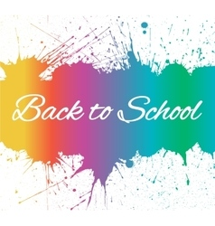 Back to school banner with bright ink blots vector