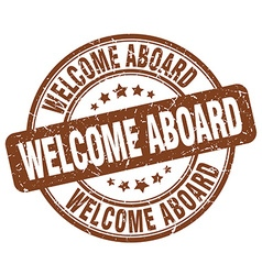 Welcome aboard brown grunge round vintage rubber vector