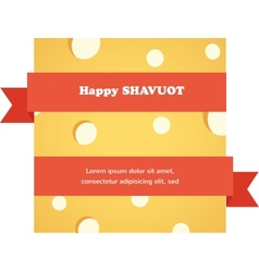 Happy shavuot card with red ribbon around cheese vector