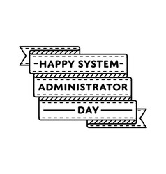 happy system administrator day greeting emblem vector image