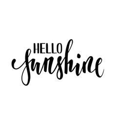 Hello sunshine hand drawn calligraphy and brush vector
