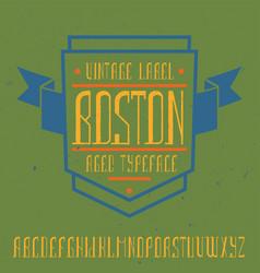 Vintage label font named boston vector