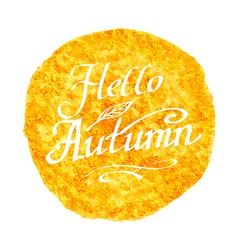 Hello autumn inscription lettering on watercolor vector