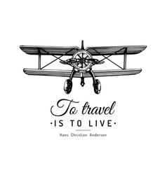 to travel is to live typographic inspirational vector image vector image