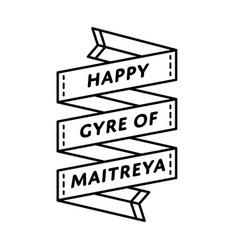 Happy gyre of maitreya day greeting emblem vector