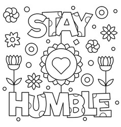 Stay humble coloring page vector