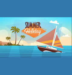 Summer vacation yacht sea landscape beautiful vector