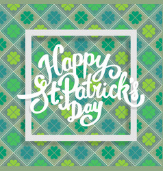 happy saint patricks day lettering with clover vector image