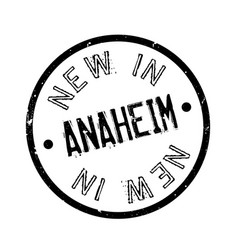 new in anaheim rubber stamp vector image
