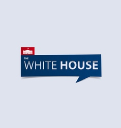 The white house banner isolated vector