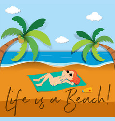 Phrase expression for life is a beach vector