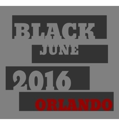 Black june 2016 orlando text vector