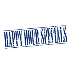 Happy hour specials blue grunge vintage stamp vector